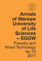 Annals of Warsaw University of Life Sciences – SGGW. Forestry and Wood Technology No 73